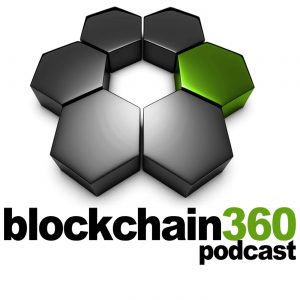 Ep 19 – Blockchain360 Podcast Update 1